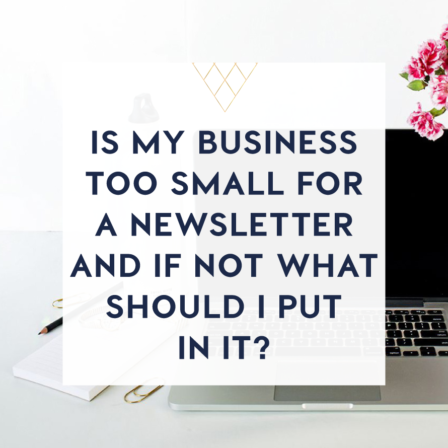 is my business too small for a newsletter