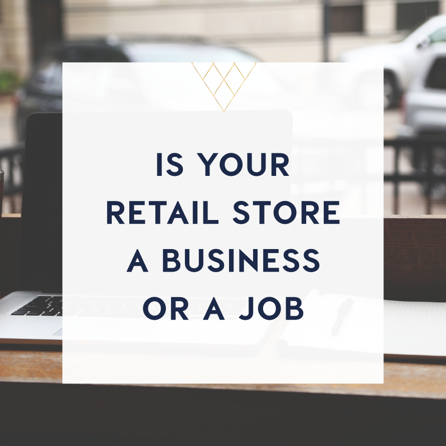 is your retail store a business or a job