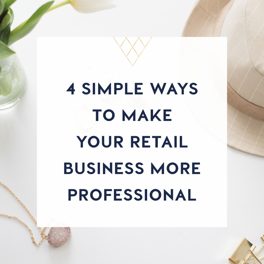 4 simple ways to make your retail business more professional