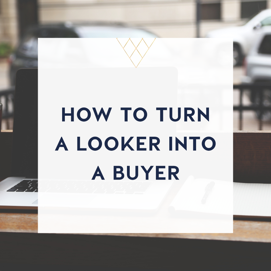 how to turn a looker into buyer