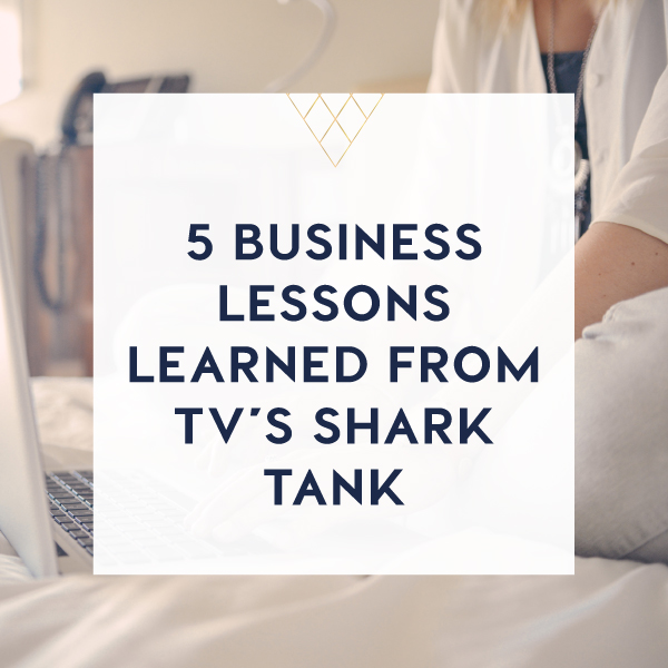 5 business lessons learned from tvs shark tank