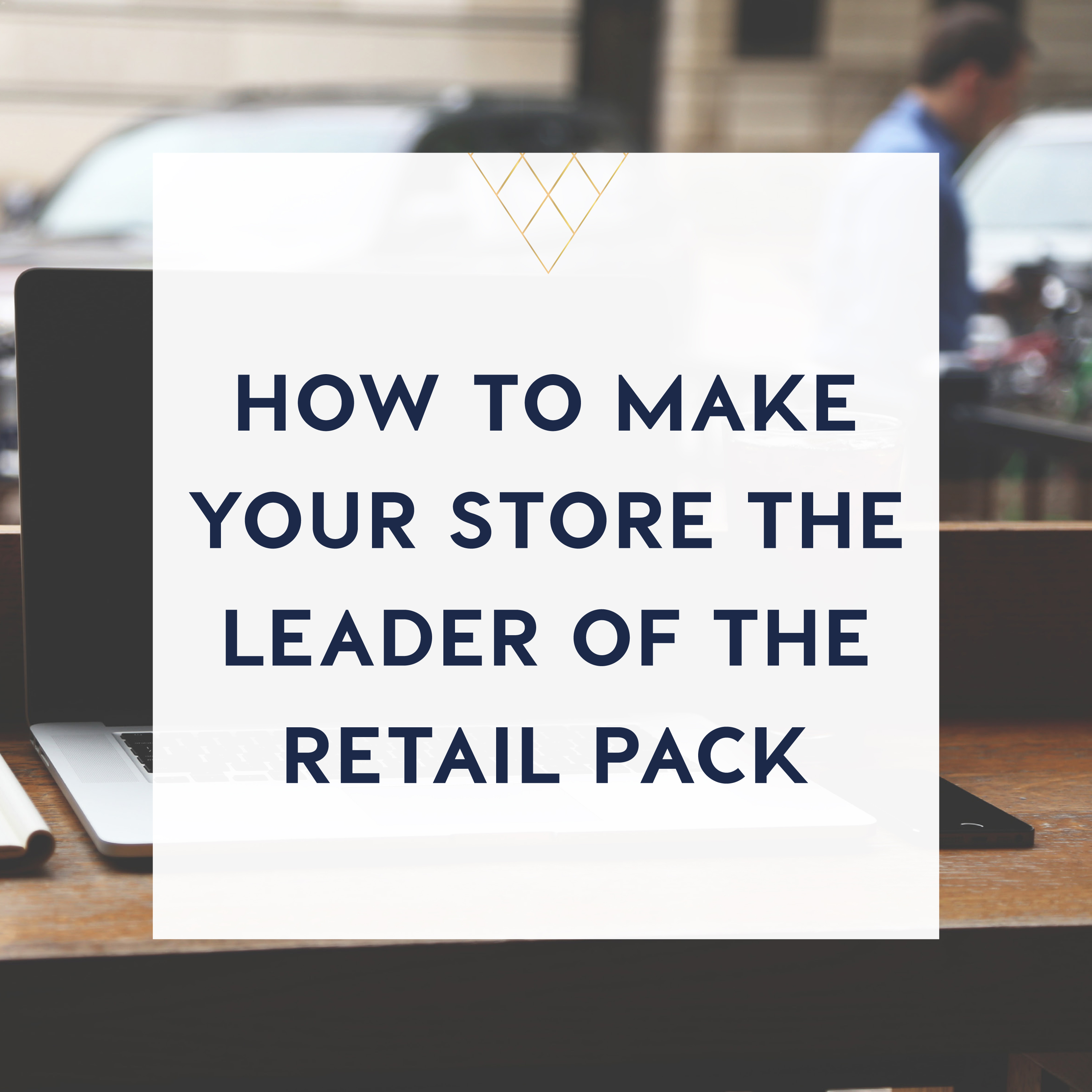 how to make your store the leader