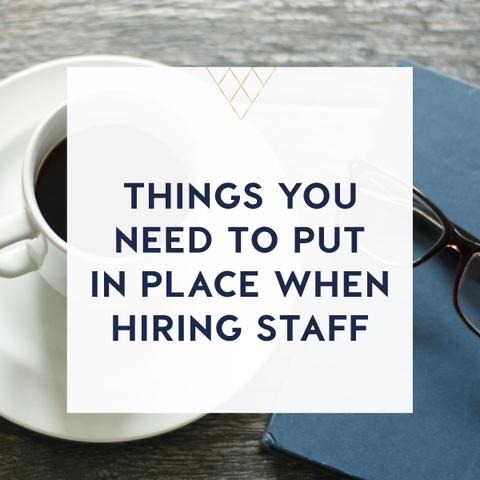 things you need to put in place when hiring staff