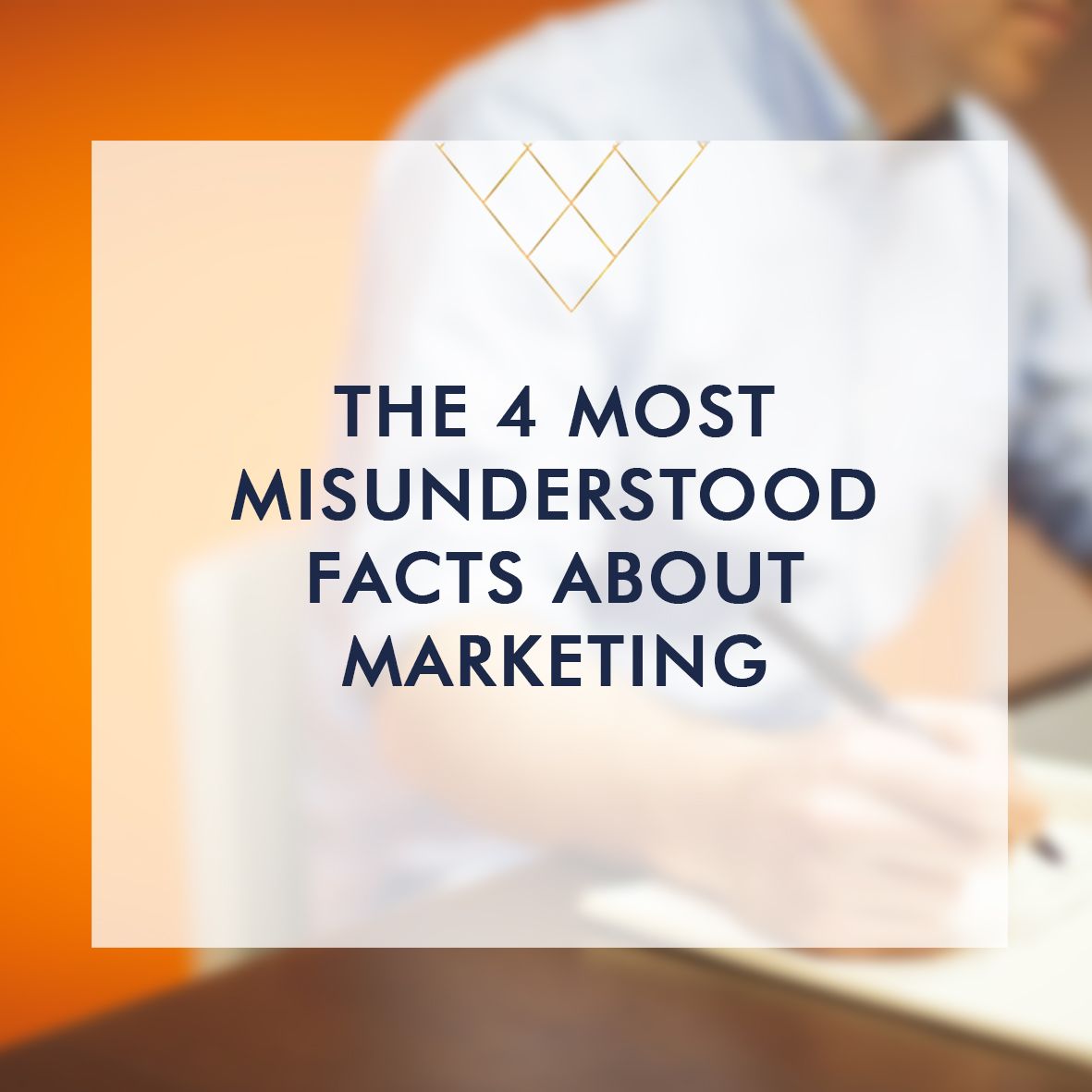 The 4 Most Misunderstood Facts About Marketing square