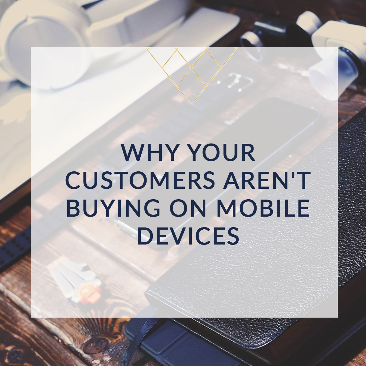 Why your customers aren't buying on mobile devices SQUARE