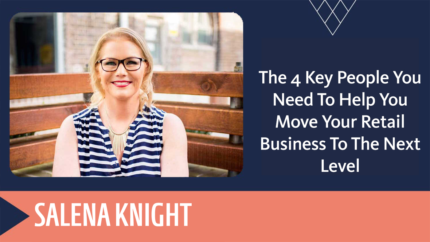 The 4 Key People You Need To Help You Move Your Retail Business To The Next Level rec