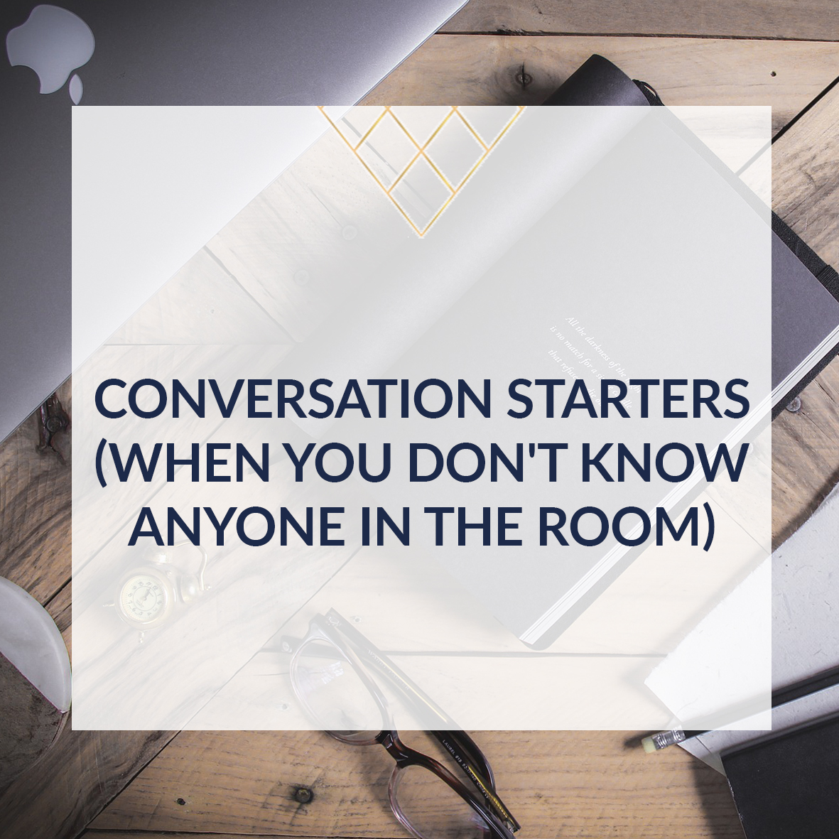 Conversation Starters (When You Don't KNow Anyone IN The Room) square