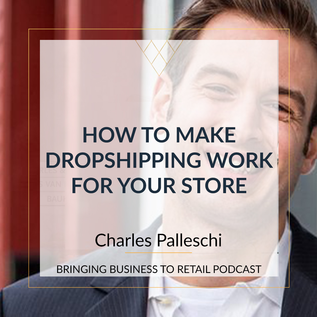 How To Make Dropshipping Work For Your Store - Charles