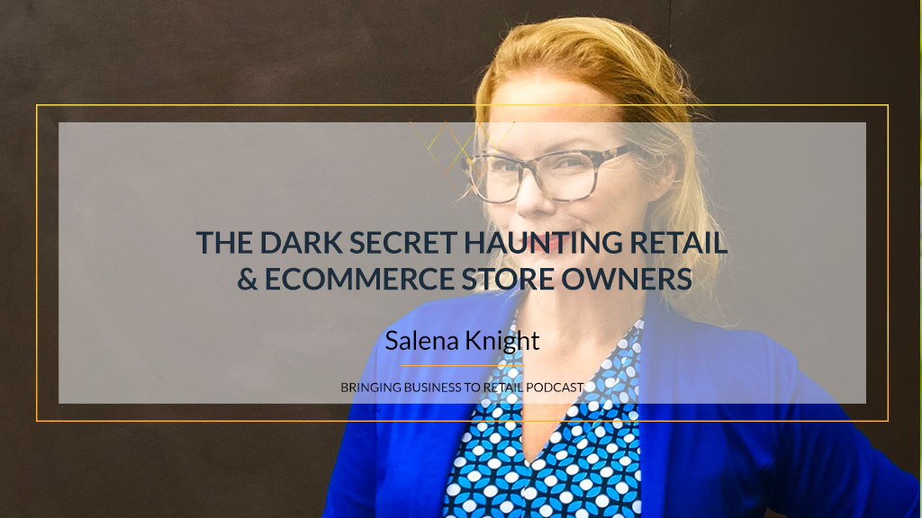The Dark Secret Haunting Retail & Ecommerce Store Owners rec
