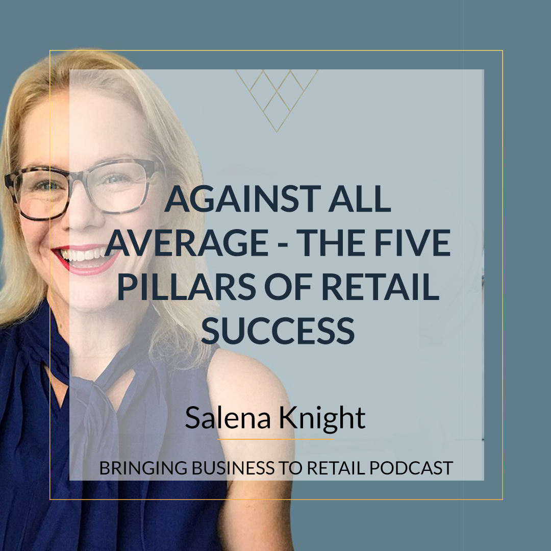 AGAINST ALL AVERAGE – THE FIVE PILLARS OF RETAIL SUCCESS